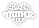 GRAND MOTHER。 Since 1996